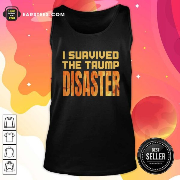 I Survived The Trump Disaster Election Tank Top - Design By Earstees.com