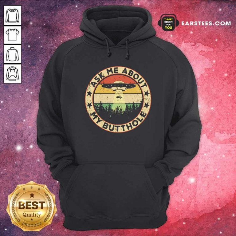 Ufo Ask Me About My Butthole 2021 Vintage Hoodie- Design By Earstees.com