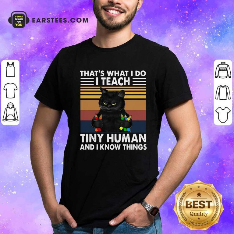 Black Cat Thats What I Do I Teach Tiny Human And I Know Things Vintage Shirt- Design By Earstees.com