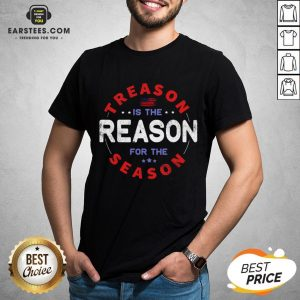 Top Treason Is The Reason For The Season 4th Of July Shirt - Design By Earstees.com