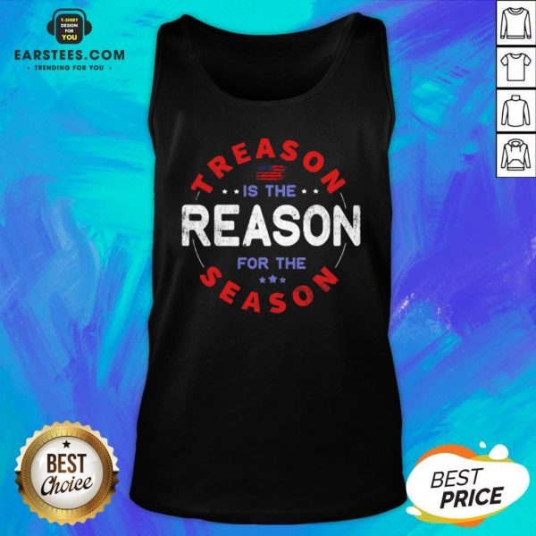 Top Treason Is The Reason For The Season 4th Of July Tank Top - Design By Earstees.com