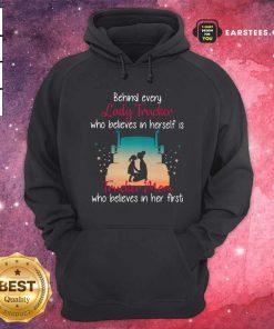 Behind Every Lady Trucker Who Believes In Herself Is Trucker Mom Who Believes In Her First Stars Hoodie- Design By Earstees.com