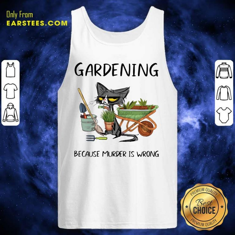 Black Cat Gardening Because Murder Is Wrong Tank Top- Design By Earstees.com