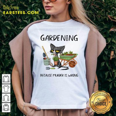Black Cat Gardening Because Murder Is Wrong V-neck- Design By Earstees.com