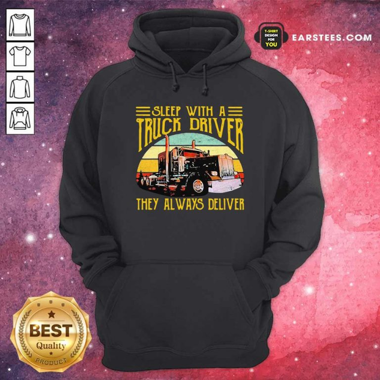 Sleep With A Truck Driver They Always Deliver Vintage Hoodie- Design By Earstees.com