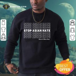 Excellent Asian Hate Have A Nice Day Sweatshirt