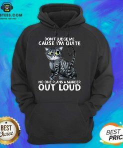 Excellent Cat Judge Quiet Loud Plans 56 Hoodie
