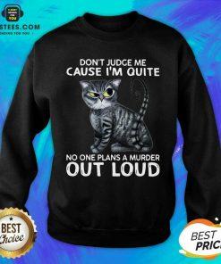 Excellent Cat Judge Quiet Loud Plans 56 Sweatshirt