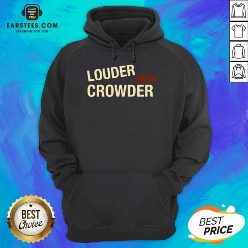 Excellent Louder With Crowder Terrific Hoodie