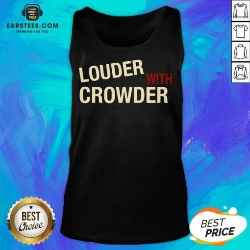 Excellent Louder With Crowder Terrific Tank Top