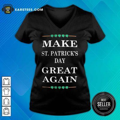 Excellent Make St Patricks Day Great 45 V-neck