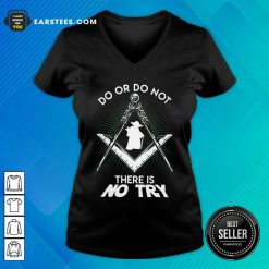 Excellent Master Yoda Do Or Do Not There Is No Try V-neck