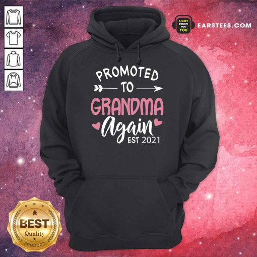 Excellent Promoted To Grandma EST 2021 Hoodie