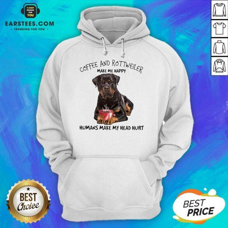 Fantastic Coffee And Rottweiler Head Hoodie