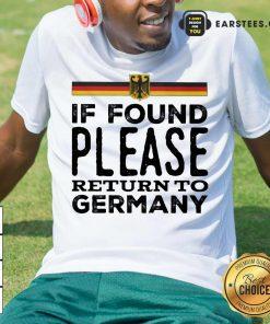 Fantastic Found Return Germany Great Shirt