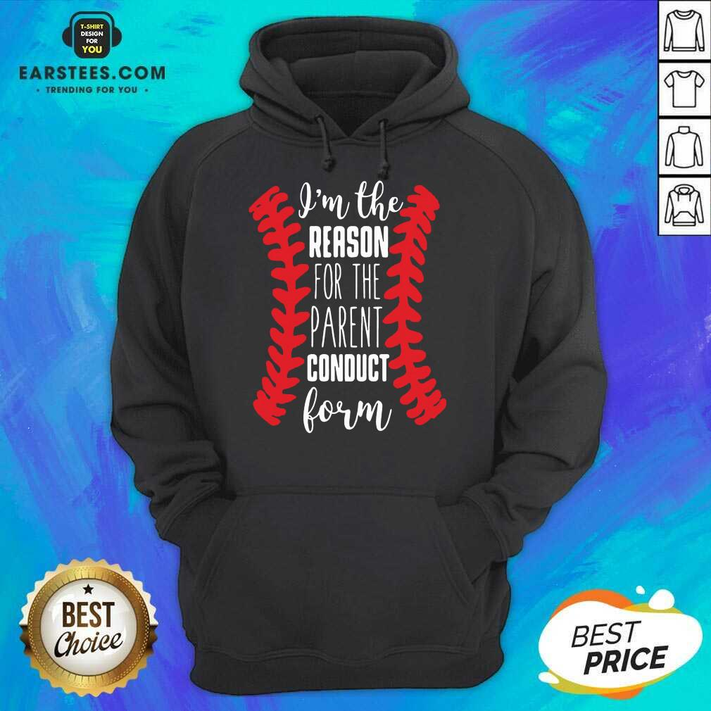 Fantastic Reason Parent Conduct Form 11 Hoodie