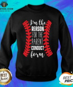 Fantastic Reason Parent Conduct Form 11 Sweatshirt