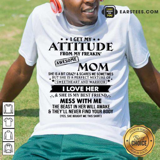 Funny Attitude From My Freakin' Mom Shirt