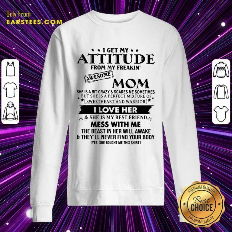 Funny Attitude From My Freakin' Mom Sweatshirt