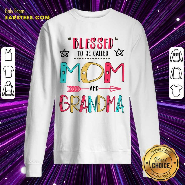 Blessed To Be Called Mom And Grandma Mother Day Sweatshirt- Design By Earstees.com