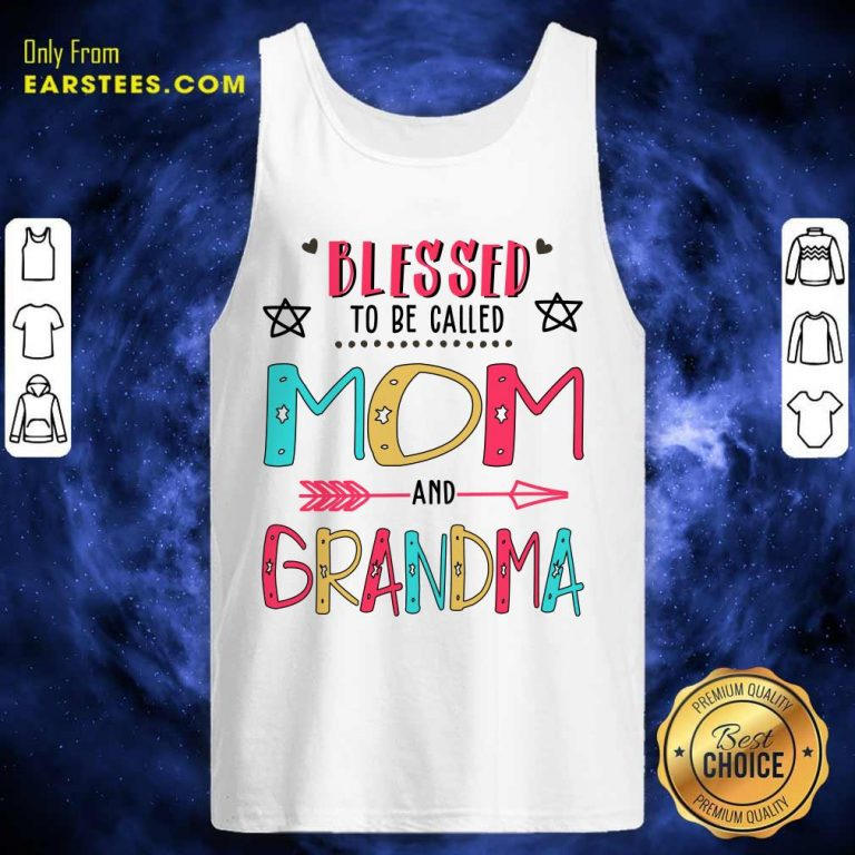 Blessed To Be Called Mom And Grandma Mother Day Tank Top- Design By Earstees.com