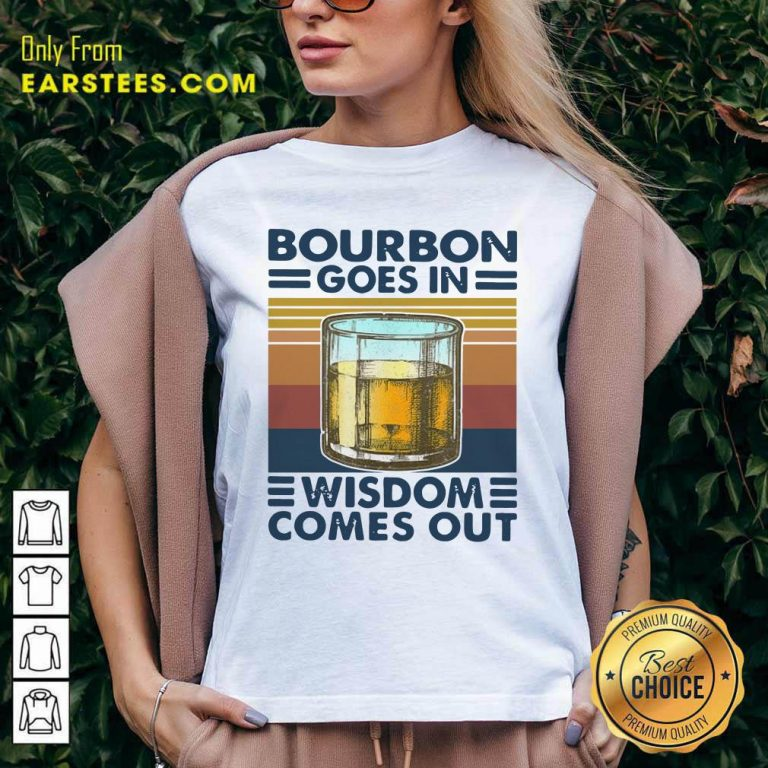 Bourbon Goes In Wisdom Comes Out Vintage V-neck- Design By Earstees.com