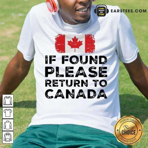Funny Found Return To Canada Ecstatic Shirt