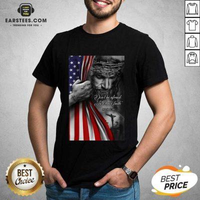 Funny Jesus Christian Afraid Just Faith Shirt