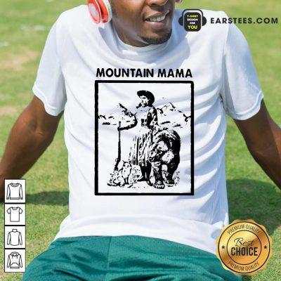 Mountain Mama Shirt- Design By Earstees.com