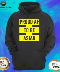 Funny Proud Af To Be Asian Viral 2021 Hoodie