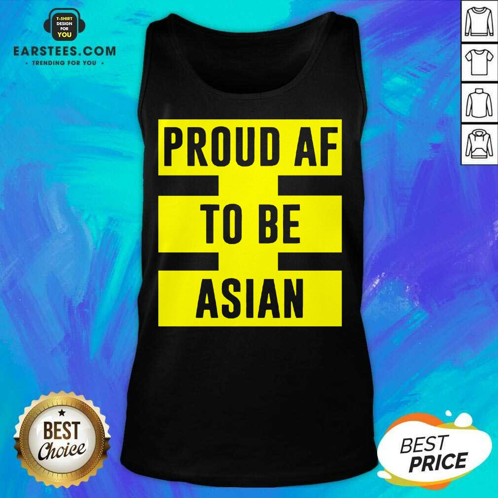 Funny Proud Af To Be Asian Viral 2021 Tank Top