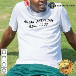 Good Asian American Girl Club Excited Shirt