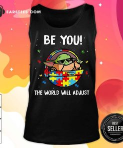 Good Baby Yoda Be You The World Will 3 Tank Top