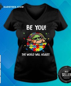 Good Baby Yoda Be You The World Will 3 V-neck