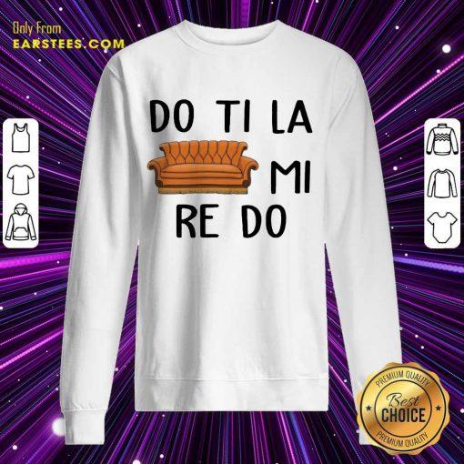 Good Do Ti La Mi Re Do Excited Sweatshirt