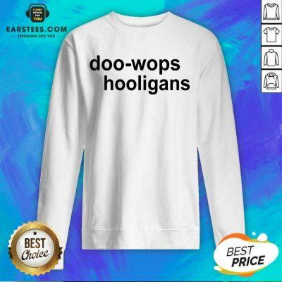 Good Doo Wops Hooligans Great 78 Sweatshirt