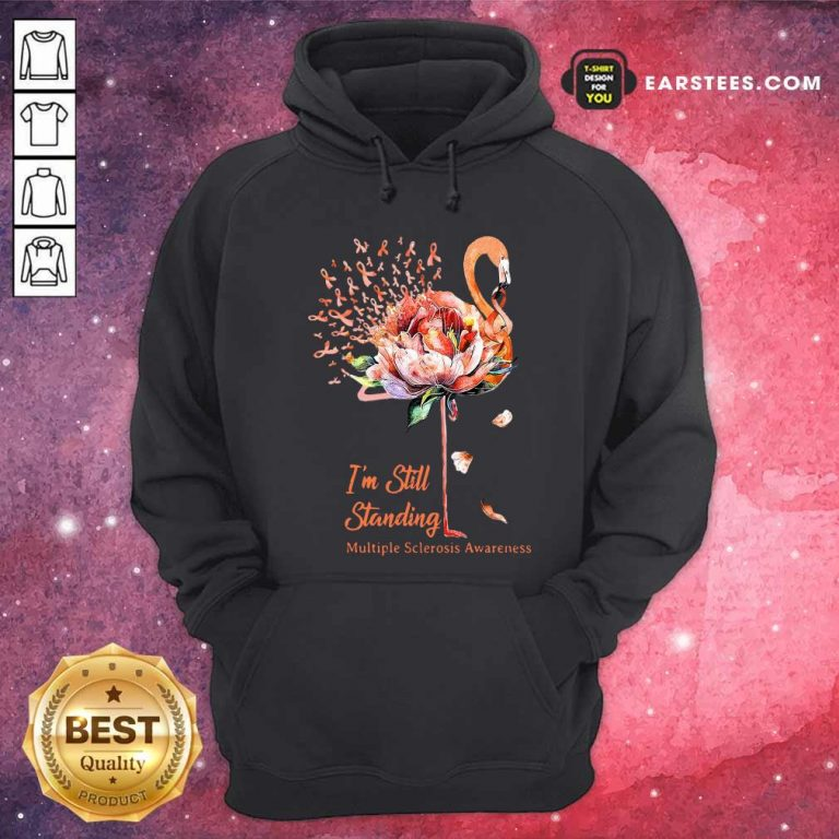 Flamingo Im Still Standing Multiple Sclerosis Awareness Hoodie- Design By Earstees.com