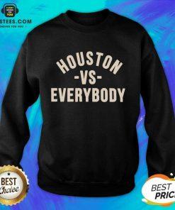 Good Houston Vs Everybody 2021 Relaxed Sweatshirt