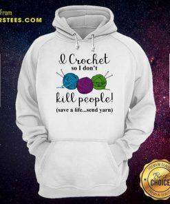 Good I Crochet People Save Send Yarn 2 Hoodie