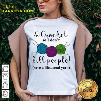 Good I Crochet People Save Send Yarn 2 V-neck