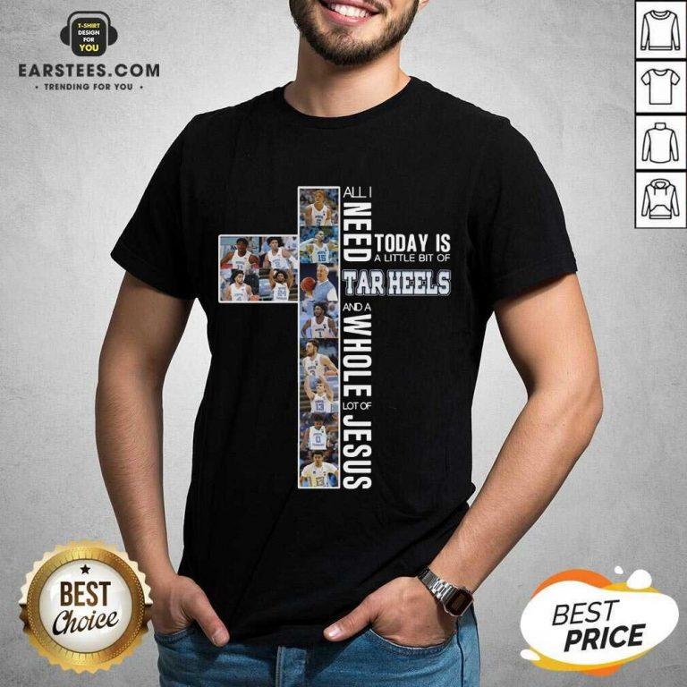 Good I Need A Bit Of Tar Heels Jesus 5 Shirt
