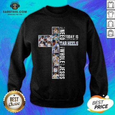 Good I Need A Bit Of Tar Heels Jesus 5 Sweatshirt