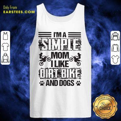 Im A Simple Mom I Like Dirt Bike And Dogs Tank Top- Design By Earstees.com