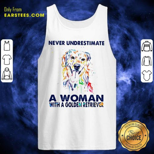 Never Underestimate A Woman With A Golden Retriever Ladies Tank Top- Design By Earstees.com