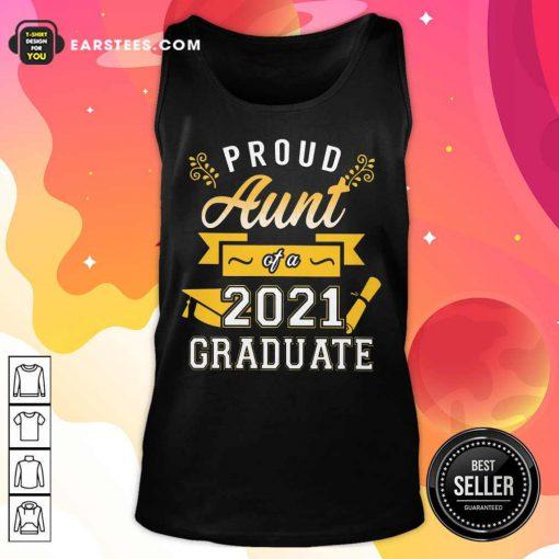 Good Proud Aunt 2021 Graduate Gold Tank Top