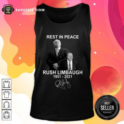 Rest In Peace Rush Limbaugh 1951 2021 Signature Tank Top- Design By Earstees.com