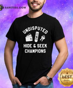 Undisputed Hide And Seek Champions Shirt- Design By Earstees.com