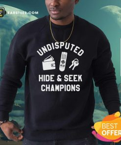 Undisputed Hide And Seek Champions Sweatshirt- Design By Earstees.com