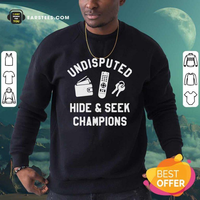 Undisputed Hide And Seek Champions Sweatshirt- Design By Earstees.com