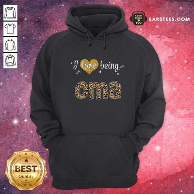 I Love Being Oma Hoodie- Design By Earstees.com